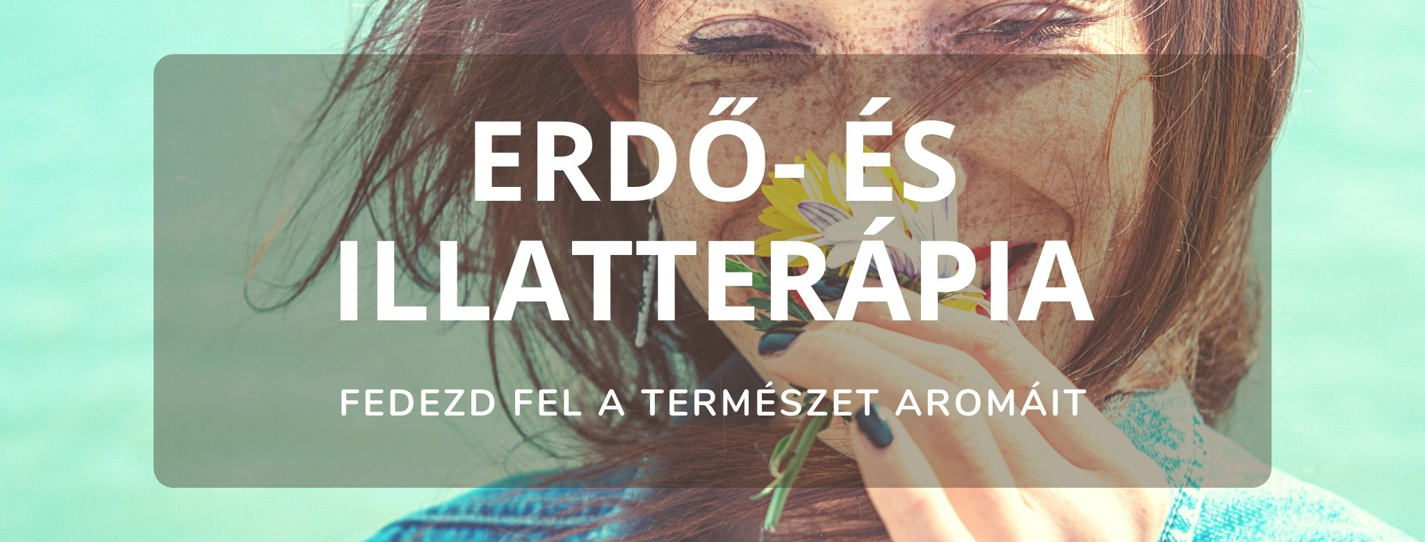 Erdőterápia és illatterápia